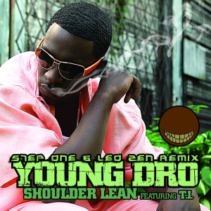 http://steponemusic.com/wp-content/uploads/Young-Dro-feat.-TI-Shoulder-Lean-Step-One-x-Leo-Zen-Remix-300x300.jpg